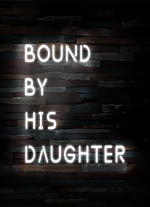 Bound By His Daughter